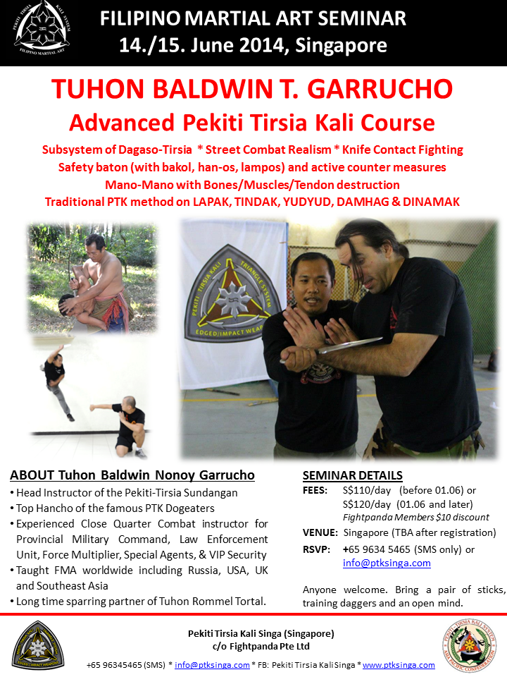 TUHON BALDWIN T. GARRUCHO, FILIPINO MARTIAL ART SEMINAR, Advanced Pekiti Tirsia Kali Course 14./15. June 2014, Singapore